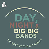 Day, Night and Big Big Bands von Various Artists