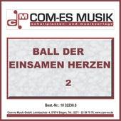 Ball der einsamen Herzen, Folge 2 von Various Artists
