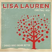 Christmas Wish / I Should Have Known Better by Lisa Lauren