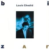 Bizarre de Louis Chedid