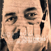 Ces Mots Sont Pour Toi de Louis Chedid