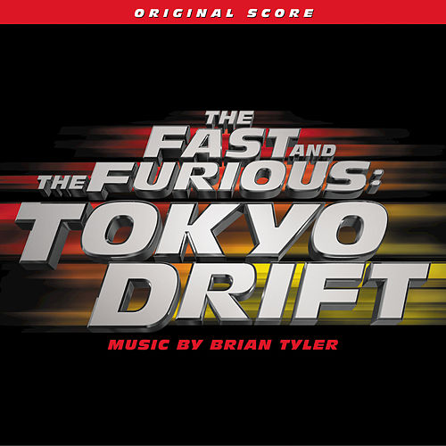 The Fast And The Furious: Tokyo Drift by Brian Tyler