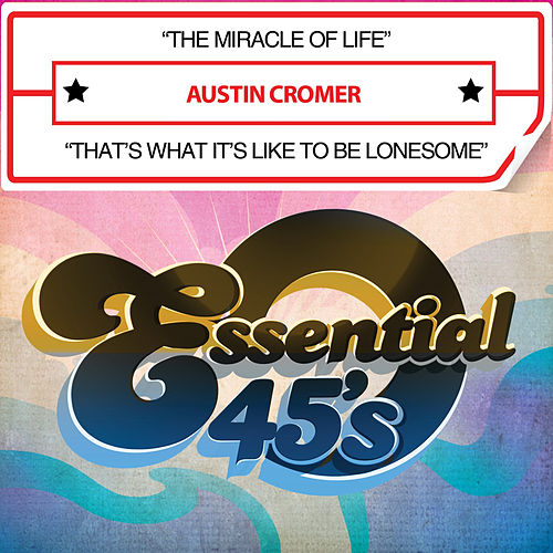 The Miracle of Life / That's What It's Like to Be Lonesome (Digital 45) von Austin Cromer
