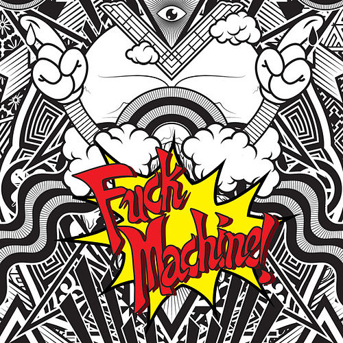 Fuck Machine by Mindless Self Indulgence