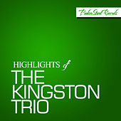 Highlights of the Kingston Trio de The Kingston Trio