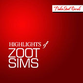 Highlights Of Zoot Sims by Zoot Sims