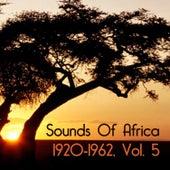 Sounds Of Africa 1920-1962, Vol. 5 de Various Artists