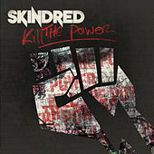 Kill the Power de Skindred