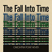 The Fall Into Time by Oneohtrix Point Never