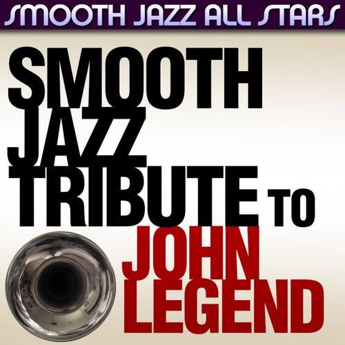 Smooth Jazz Tribute to John Legend by Smooth Jazz Allstars