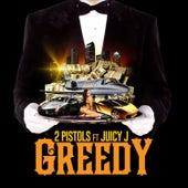 Greedy (feat. Juicy J) by 2 Pistols