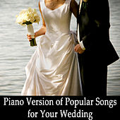 Piano Version of Popular Songs for Your Wedding by The O'Neill Brothers Group