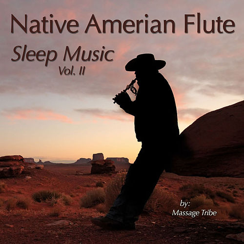 Native American Flute Sleep Music, Vol. 2 by Massage Tribe