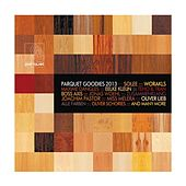 Parquet Goodies 2013 von Various Artists