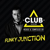 Club Session Presented By Funky Junction by Various Artists