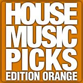 House Music Picks (Edition Orange) by Various Artists