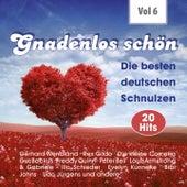 Gnadenlos - Deutsche Schnulzen, Vol. 6 de Various Artists