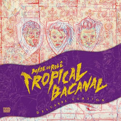 Tropicalbacanal (Deluxxxe Version) by Bonde do Rolê