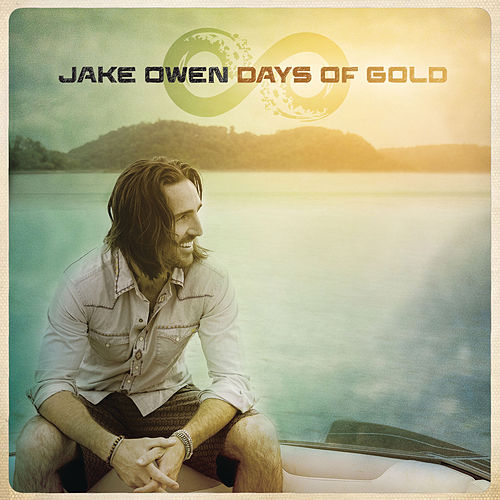Days of Gold by Jake Owen