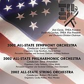 2002 Texas Music Educators Association (TMEA): All-State Symphony Orchestra, All-State Philharmonic Orchestra & All-State String Orchestra by Various Artists