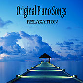 Original Piano Songs: Relaxation by The O'Neill Brothers Group