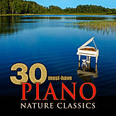 30 Must-Have Piano Nature Classics by Various Artists