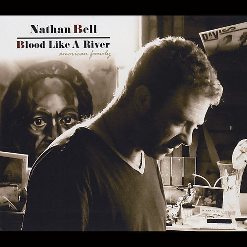 Blood Like a River (American Family) by Nathan Bell