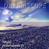 Dreamscope by David Hollandsworth