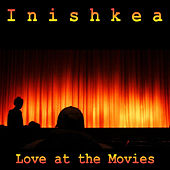 Love at the Movies by Inishkea