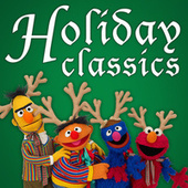 Sesame Street Holiday Classics by Various Artists
