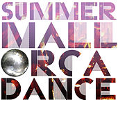 Summer Mallorca Dance by Various Artists