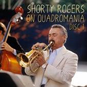Shorty Rogers on Quadromania, Vol. 1 di Shorty Rogers