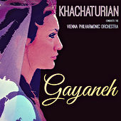 Khachaturian: Gayaneh by Vienna Philharmonic Orchestra