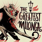 The Greatest Milonga by Various Artists