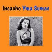 Incacho by Yma Sumac