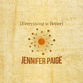 Everything Is Better by Jennifer Paige