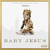 Baby Jesus by Doe B