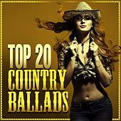 Top 20 Country Ballads von Various Artists
