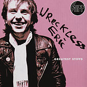 Greatest Stiffs by Wreckless Eric