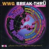 WWG Break-Thru by Various Artists