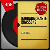 Barbara chante Brassens (Mono Version) de Barbara