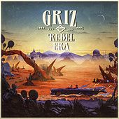 Rebel Era de GRiZ