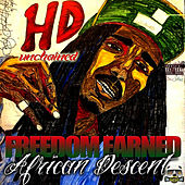 Unchained, Freedom Earned African Descent by HD