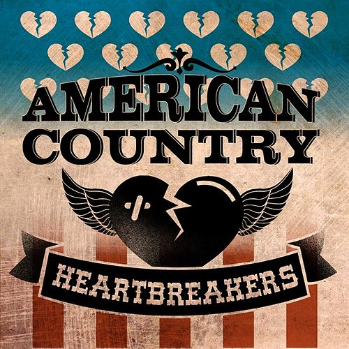 American Country Heartbreakers by Various Artists