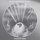 Russian Mind von Oneohtrix Point Never