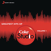 Greatest Hits of Coke Studio India, Vol. 1 by Various Artists