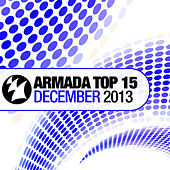 Armada Top 15 - December 2013 von Various Artists