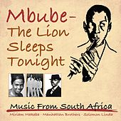 Mbube - The Lion Sleeps Tonight (Music from South Africa) de Various Artists