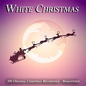 White Christmas (100 Most Beautiful Christmas Classics) by Various Artists