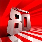 Les Années 80 (Les 80 Plus Gros Tubes des Années 80 - Disco Funk) de Various Artists